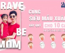BRAVE TO BE MOM - Ca sinh thứ 7