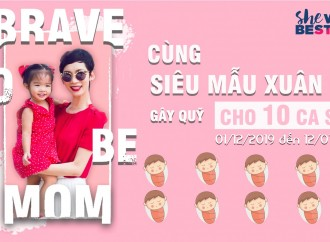 BRAVE TO BE MOM - Tổng kết chiến dịch
